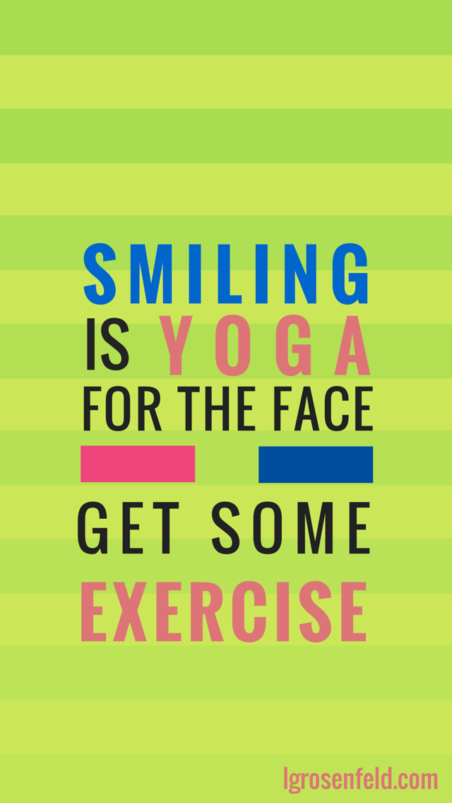 Be Happy: Smiling is Yoga for the Face